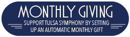 Support Tulsa Symphony Monthly